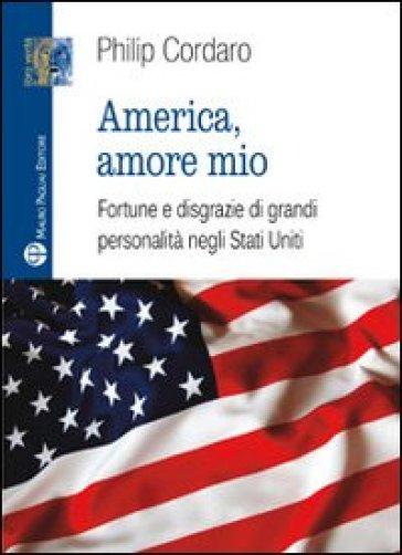 America, amore mio - Philip Cordaro |