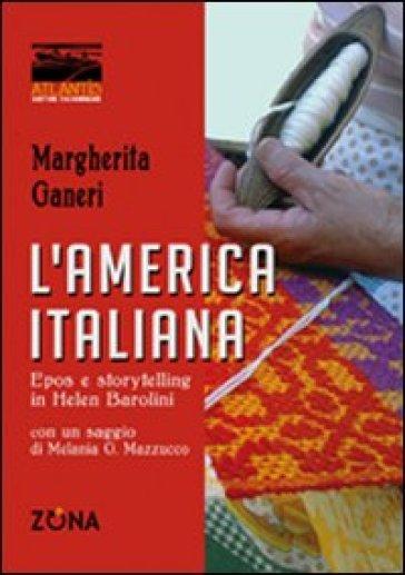L'America italiana. Epos e storytelling in Helen Barolini - Margherita Ganeri |