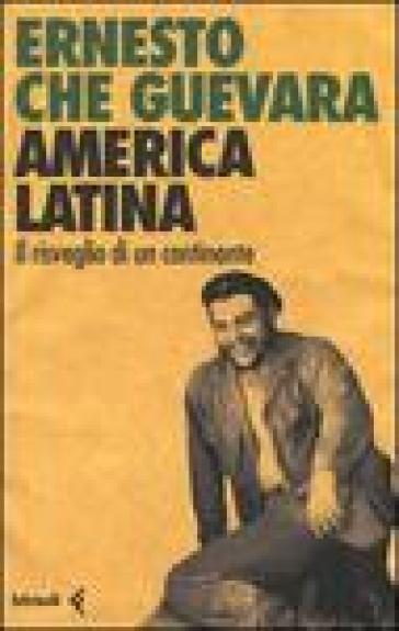 America latina. Il risveglio di un continente - Ernesto Guevara | Kritjur.org