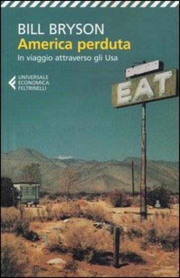 America perduta. In viaggio attraverso gli Usa - Bill Bryson | Thecosgala.com