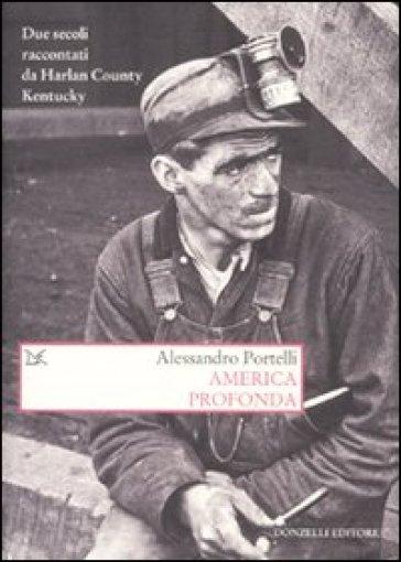 America profonda. Due secoli raccontati da Harlan County, Kentucky - Alessandro Portelli | Rochesterscifianimecon.com