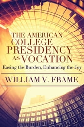 American College Presidency as Vocation