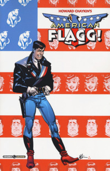American Flagg!. 1. - Howard Chaykin | Rochesterscifianimecon.com
