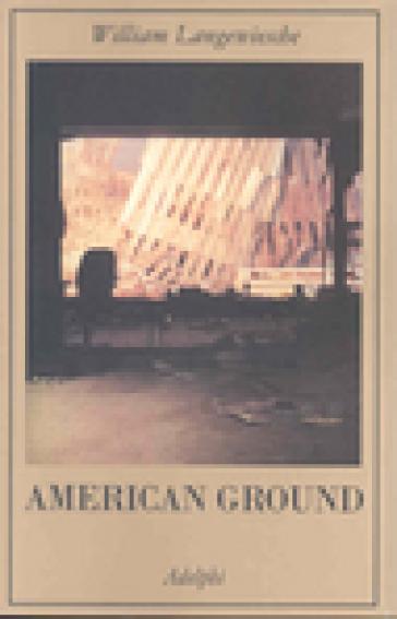 American Ground - William Langewiesche   Rochesterscifianimecon.com