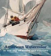 American Watercolor in the Age of Homer and Sargent