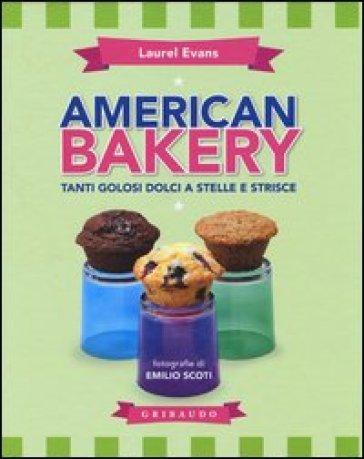 American bakery. Tanti golosi dolci a stelle e strisce - Laurel Evans |