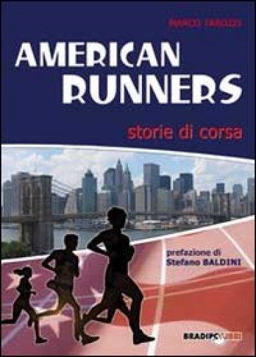 American runners. Storie di corsa - Marco Tarozzi |