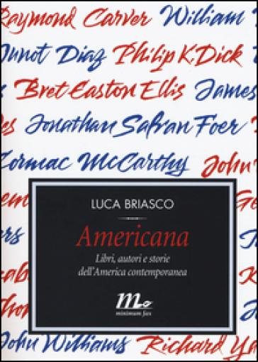 Americana. Libri, autori e storie dell'America contemporanea - Luca Briasco pdf epub