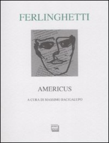 Americus. Testo inglese a fronte. Ediz. numerata - Lawrence Ferlinghetti |