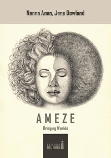 Ameze. Bridging worlds - Nanna Anan   Kritjur.org