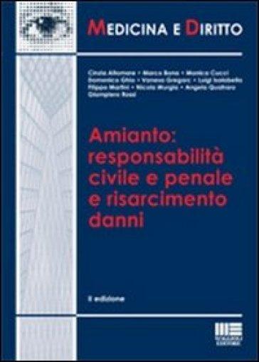 Amianto: responsabilità civile e penale e risarcimento danni - Filippo Martini   Thecosgala.com