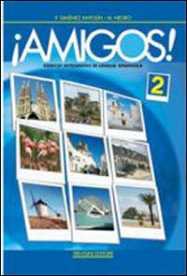 !!Amigos! Con CD Audio. Per la Scuola media. 2. - Michele Negro  