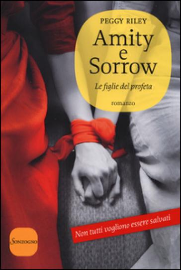 Amity e Sorrow. Le figlie del profeta - Peggy Riley | Kritjur.org