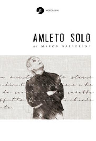 Amleto solo - MARCO BALLERINI |