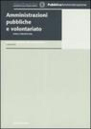 Amministrazioni pubbliche e volontariato. Stato e prospettive - V. Andreani |