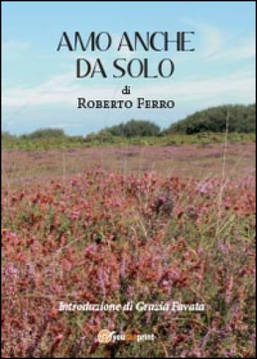 Amo anche da solo - Roberto Ferro | Kritjur.org