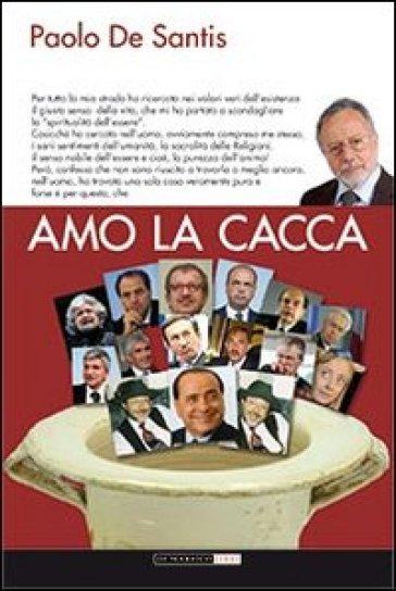Amo la cacca - Paolo De Santis | Kritjur.org