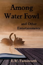 Among Water Fowl and Other Entertainments