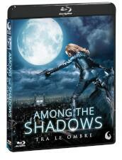 Among the shadows - Tra le ombre (Blu-Ray)