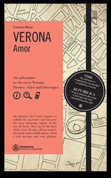 Amor Verona. Ediz. inglese - Francesco Mazzai |