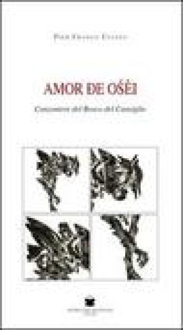Amor de oséi. Canzoniere del bosco del Cansiglio - P. Franco Uliana pdf epub