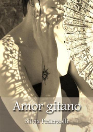 Amor gitano - Silvia Pederzolli |