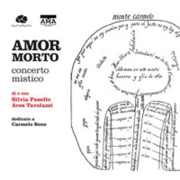 Amor morto. Concerto mistico. Con CD-Audio - Silvia Pasello | Thecosgala.com