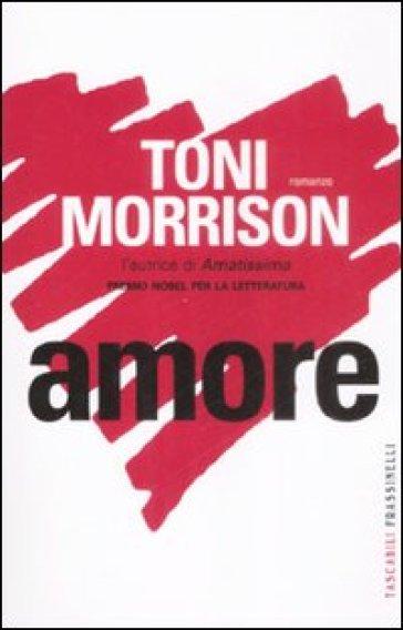 Amore - Toni Morrison  