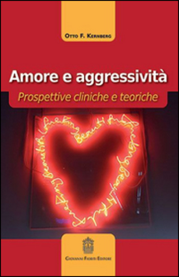 Amore e aggressività. Prospettive cliniche e teoriche - Otto F. Kernberg  