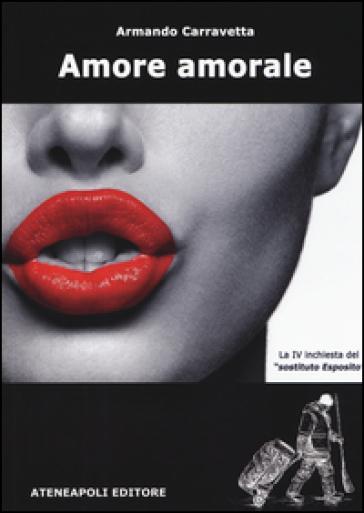 Amore amorale - Armando Carravetta | Ericsfund.org