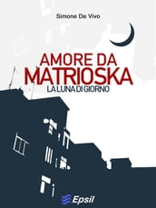 Amore da Matrioska