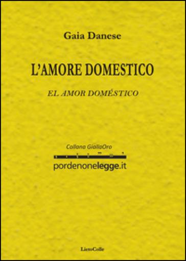 Amore domestico-El amor doméstico - Gaia Danese |