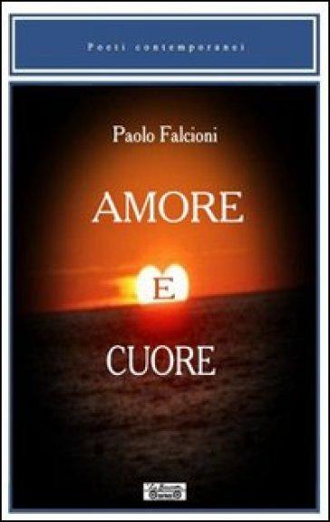 Amore e cuore - Paolo Falcioni |