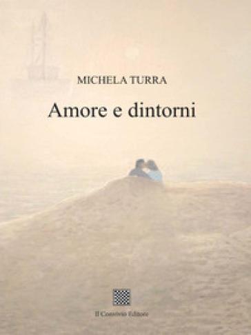 Amore e dintorni - Michela Turra  