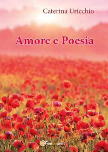 Amore e poesia - Caterina Uricchio | Kritjur.org