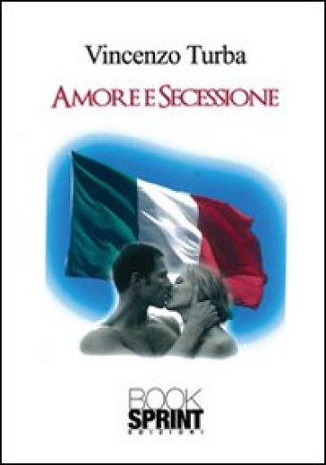 Amore e secessione - Vincenzo Turba   Kritjur.org