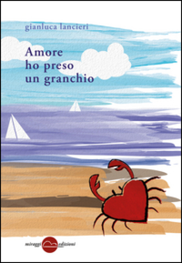 Amore ho preso un granchio - Gianluca Lancieri | Kritjur.org