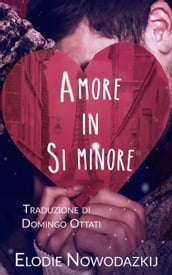 Amore in Si minore