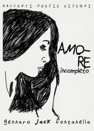 Amore incompleto - Gennaro Fontanella  