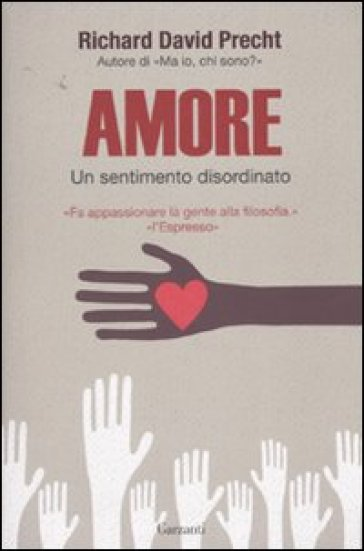 Amore. Un sentimento disordinato - Richard David Precht |