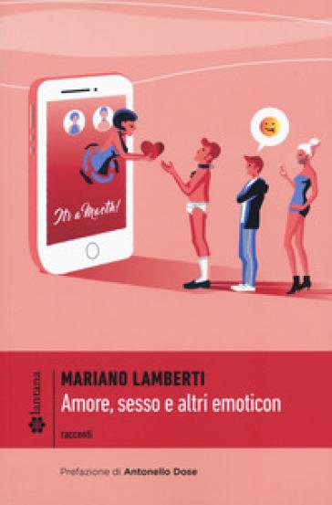 Amore, sesso e altri emoticon - Mariano Lamberti |