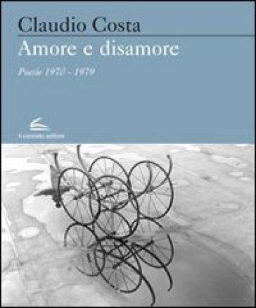 Amore e sisamore. Poesie (1970-1979) - Claudio Costa | Kritjur.org
