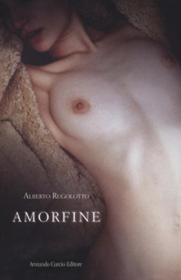 Amorfine - Alberto Rugolotto | Thecosgala.com