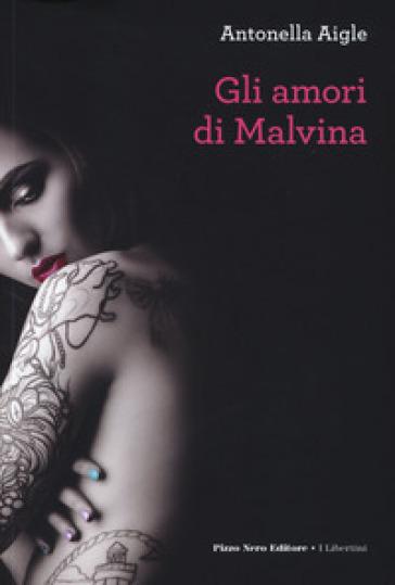 Amori di Malvina - Antonella Aigle pdf epub