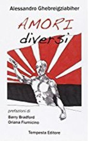 Amori diversi - Alessandro Ghebreigziabiher | Kritjur.org