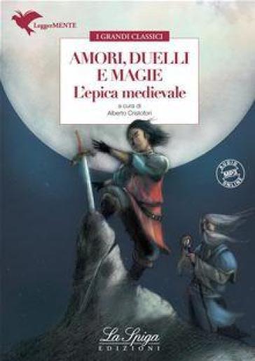 Amori, duelli e magie. L'epica medievale. Con espansione online - A. Cristofori | Jonathanterrington.com