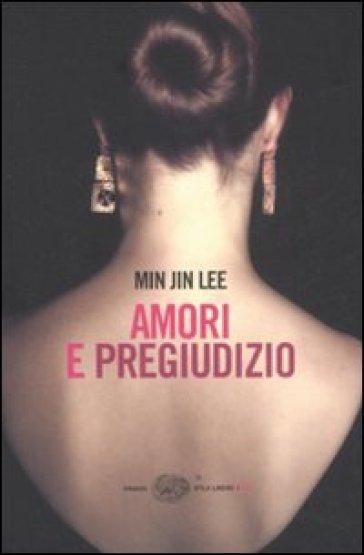 Amori e pregiudizio - Min Jin Lee pdf epub