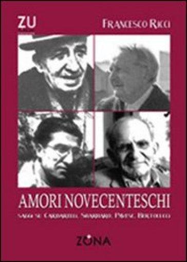 Amori novecenteschi - Francesco Ricci  