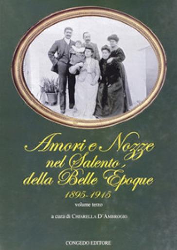 Amori e nozze nel Salento della Belle Epoque 1895-1915. 3. - C. D'Ambrogio  