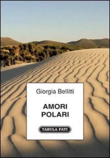 Amori polari - Giorgia Bellitti   Kritjur.org